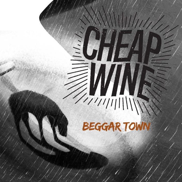 Cheap Wine - Beggar Town
