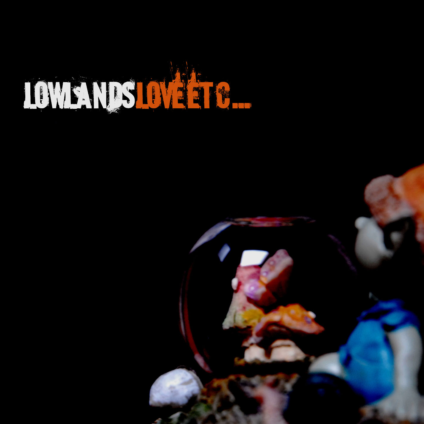 lowlands love etc