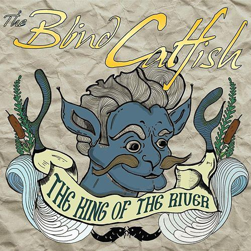 the blind catfish king of the river