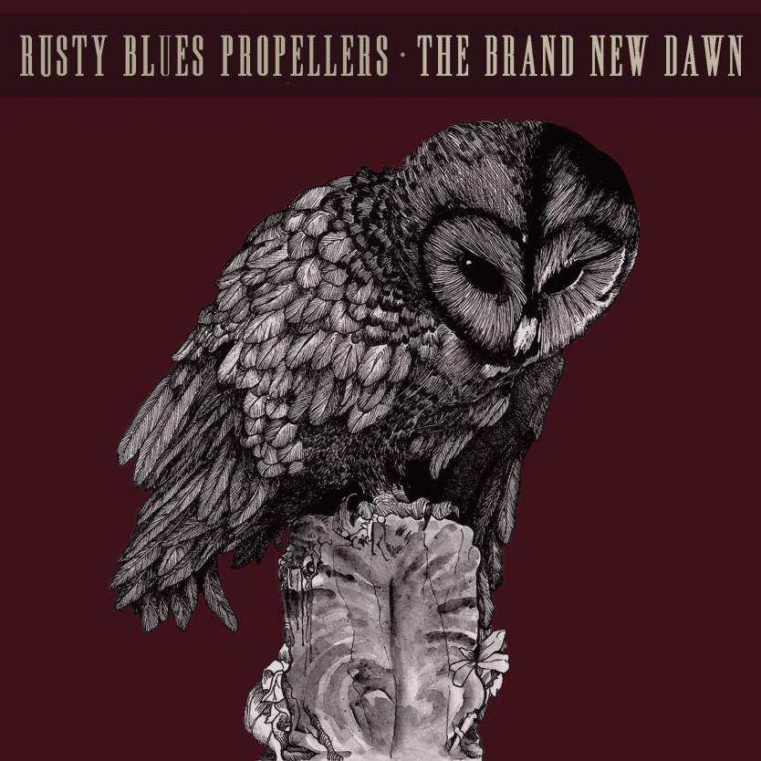 rusty blues propellers - the brand new dawn