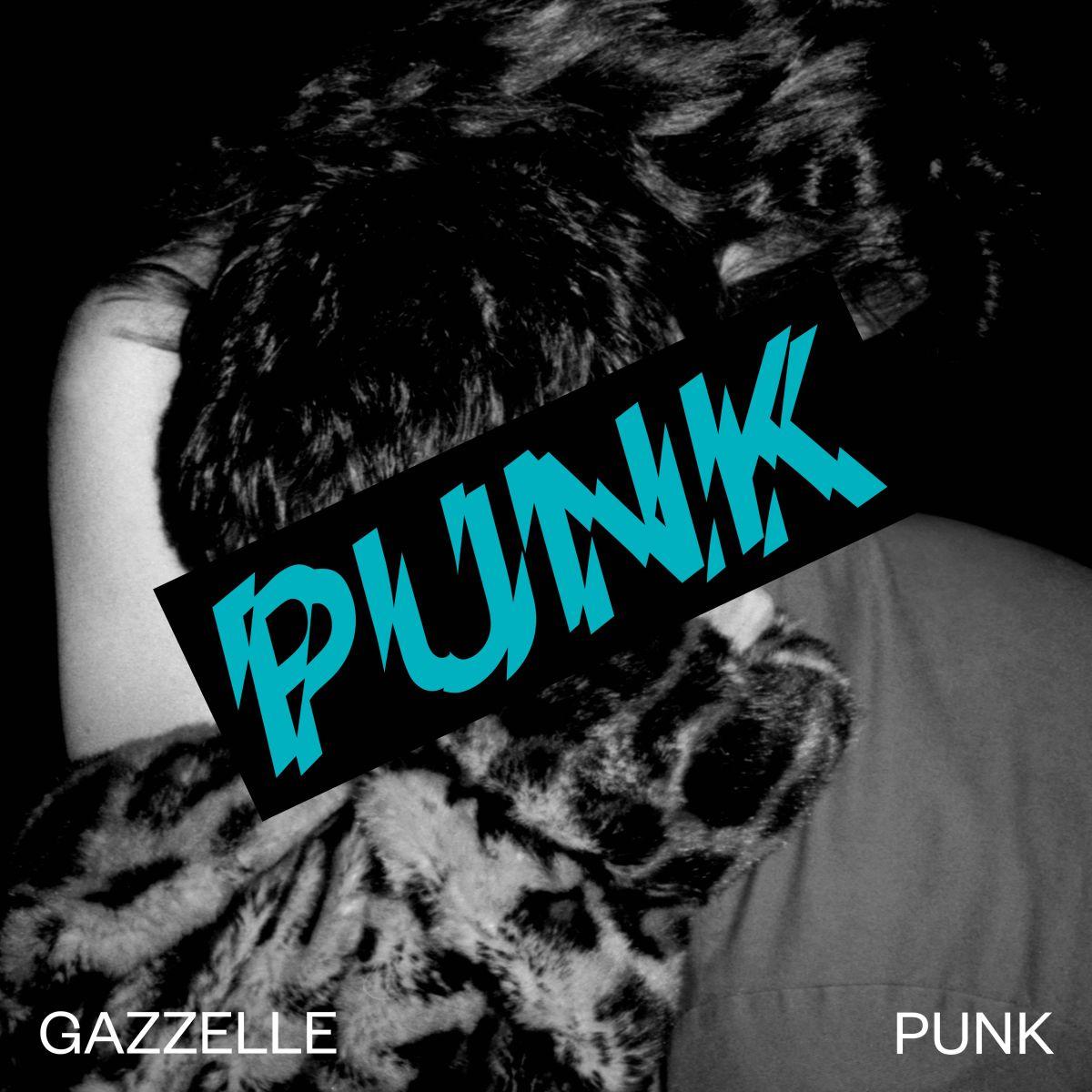 Gazzelle - Punk (Maciste Dischi/Artist First, 2018)