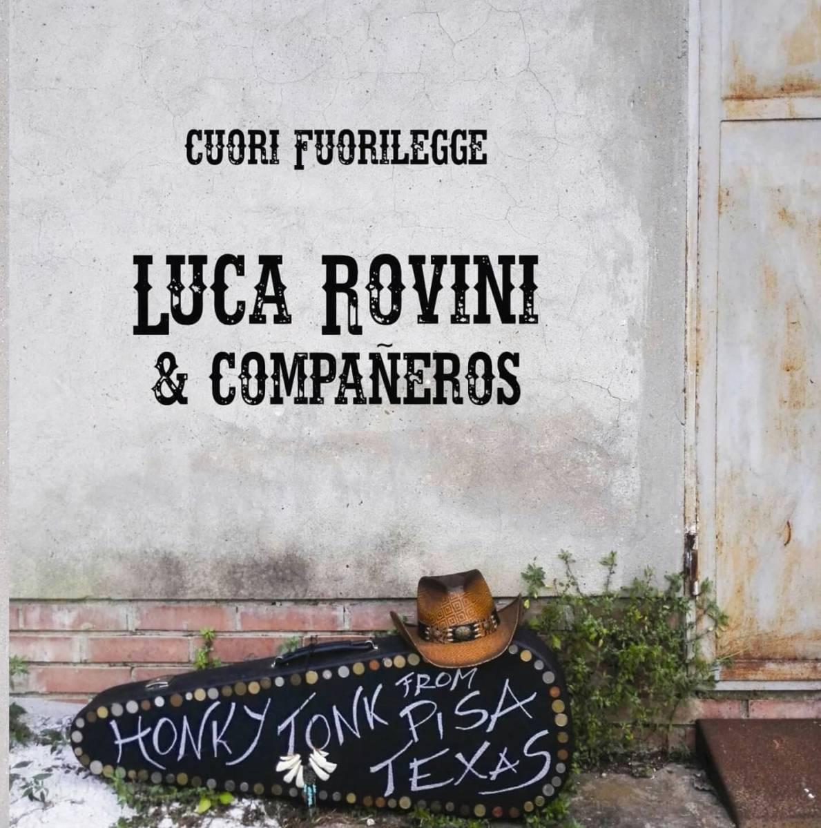 Luca Rovini & Compañeros - Cuori fuorilegge (Sosumi Records, 2018)