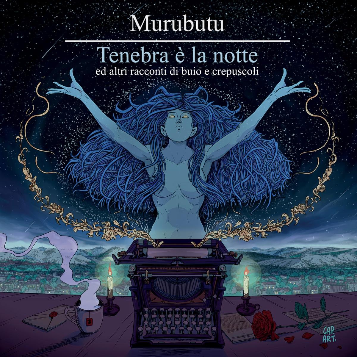 Murubutu – Tenebra è la notte ed altri racconti di bui e crepuscoli (Mandibola Records, 2019)