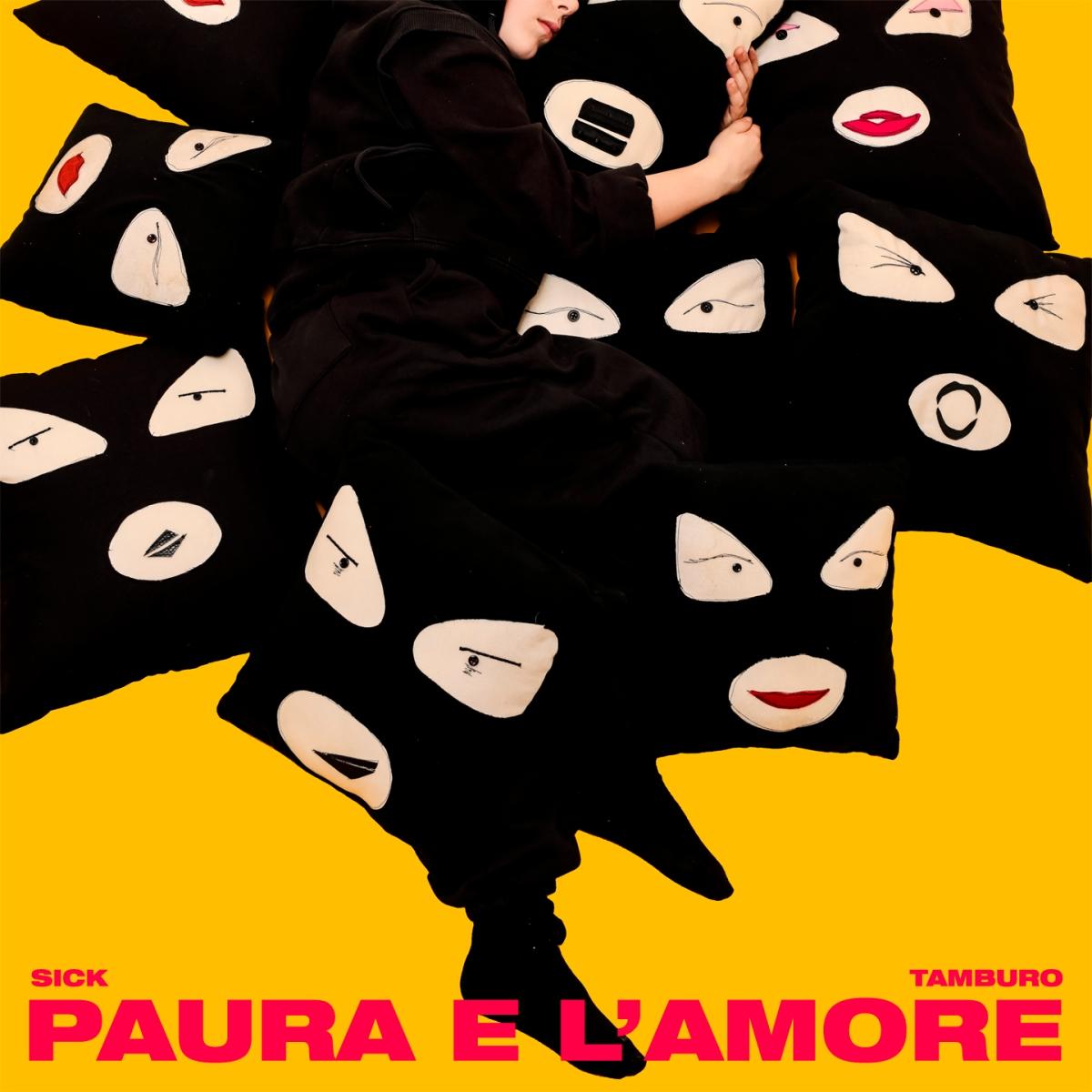 Sick Tamburo - Paura e l'amore (La Tempesta Dischi, 2019)
